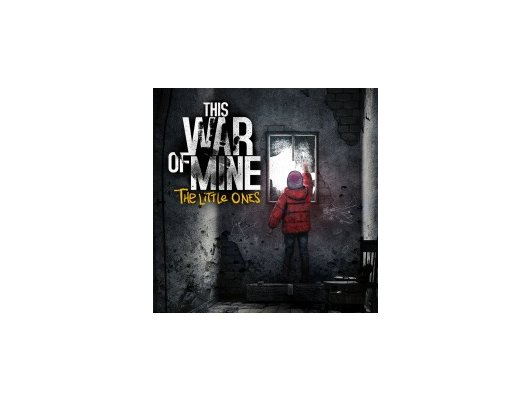 PS4: This War of Mine: The Little Ones